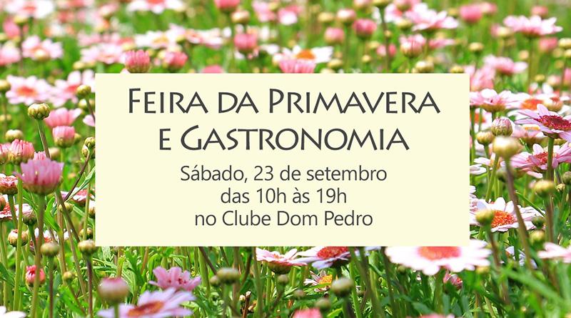 Clube Dom Pedro recebe a Feira da Primavera e Gastronomia